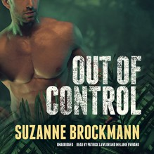 Out of Control: Troubleshooters, Book 4 - Suzanne Brockmann, Patrick Lawlor, Melanie Ewbank