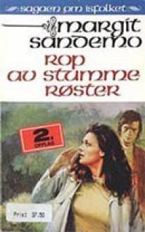 Rop av stumme røster - Margit Sandemo, Bente Meidell