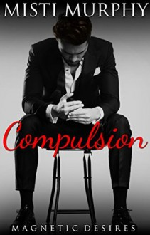 Compulsion: Magnetic Desires - Misti Murphy, Page Curl