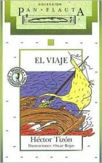El Viaje - Héctor Tizón, Oscar Rojas