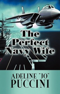 """The Perfect Navy Wife - Adeline """"Jo"""" Puccini"""