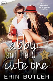 Abby and the Cute One (Backstage Pass) - Erin Butler