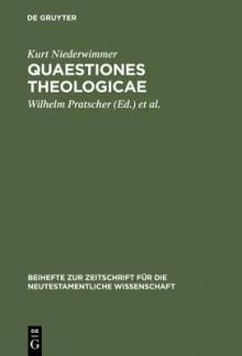 Quaestiones Theologicae - Kurt Niederwimmer
