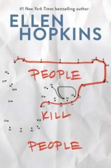 People Kill People - Ellen Hopkins