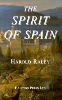 The Spirit of Spain - Harold C. Raley