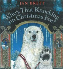 Who's That Knocking on Christmas Eve? - Jan Brett