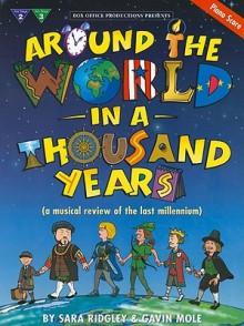 Around the World in a Thousand Years: Piano Score - Sara Ridgley, Gavin Mole
