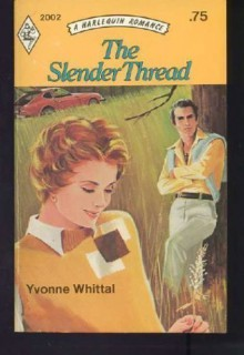 The Slender Thread - Yvonne Whittal