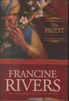 The Priest: Aaron - Francine Rivers