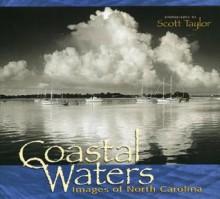 Coastal Waters: Images of North Carolina - Scott Taylor