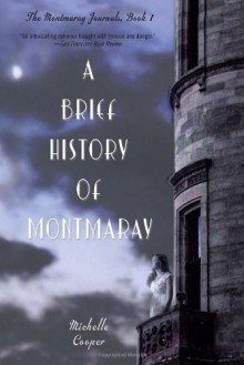 A Brief History of Montmaray (The Montmaray Journals) - Michelle Cooper