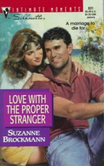 Love With The Proper Stranger (Harlequin Silhouette Intimate Moments) - Suzanne Brockmann