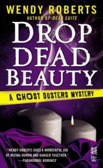 Drop Dead Beauty - Wendy Roberts