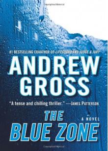 The Blue Zone: A Novel - Andrew Gross