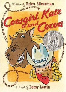 Cowgirl Kate and Cocoa - Erica Silverman, Betsy Lewin