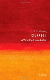 Russell: A Very Short Introduction - A.C. Grayling