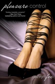 Pleasure Control - Cathryn Fox