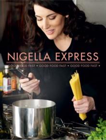 Nigella Express: Good Food Fast - Nigella Lawson