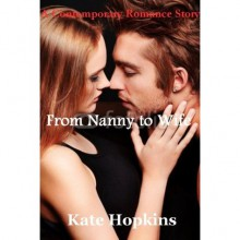 From Nanny To Wife - Kate Hopkins
