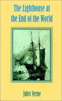 The Lighthouse at the End of the World - Jules Verne