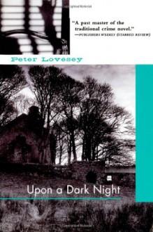 Upon a Dark Night (Peter Diamond Mystery) - Peter Lovesey