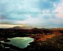 Journey Through the British Isles - Harry Cory Wright, Adam Nicolson
