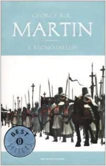 Il regno dei lupi. Le cronache del ghiaccio e del fuoco: 3 - George R. Martin