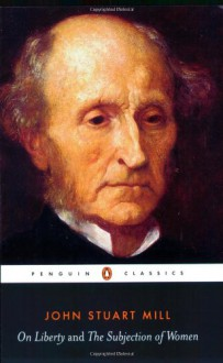 On Liberty and The Subjection of Women (Penguin Classics) - John Stuart Mill