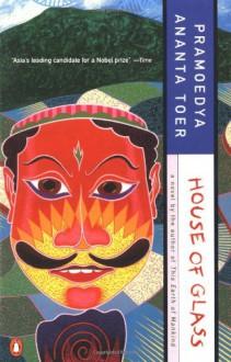 House of Glass - Pramoedya Ananta Toer, Max Lane
