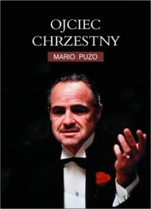 Ojciec chrzestny - Mario Puzo,Bronisław Zieliński