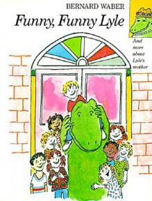 Funny, Funny Lyle - Bernard Waber