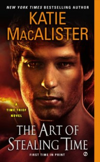 The Art of Stealing Time - Katie MacAlister