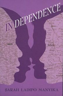 In Dependence - Sarah Ladipo Manyika