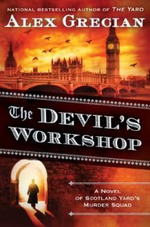 The Devil's Workshop - Alex Grecian