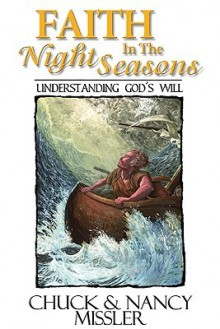 Faith in the Night Seasons Textbook: Understanding God's Will - Nancy Missler, Chuck Missler