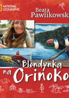 Blondynka na Orinoko - Beata Pawlikowska