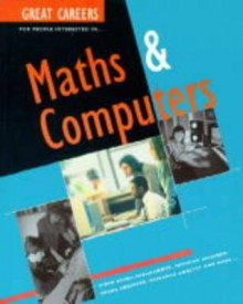 Great Careers for People Interested in Math & Computers - Peter Richardson, Bob Richardson Jr.