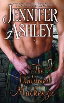 The Untamed Mackenzie - Jennifer Ashley
