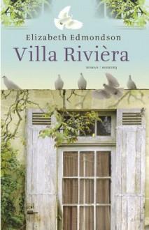 Villa Rivièra - Elizabeth Edmondson, Iris Bol