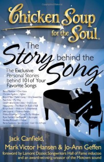 Chicken Soup for the Soul: The Story Behind the Song: The Exclusive Personal Stories Behind Your Favorite Songs - Jack Canfield, Mark Victor Hansen, Jo-Ann Geffen, Lamont Dozier