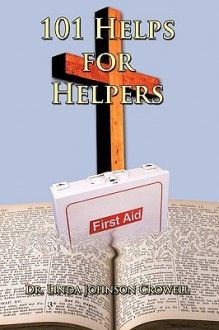 101 Helps for Helpers - Linda Johnson Crowell
