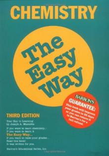 Chemistry the Easy Way (Barron's E-Z) - Joseph A. Mascetta