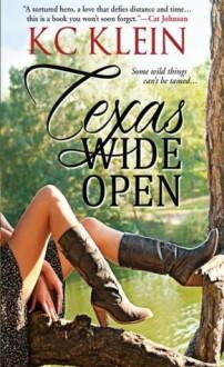 Texas Wide Open - K.C. Klein