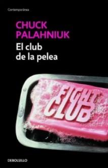 El club de la pelea - Chuck Palahniuk