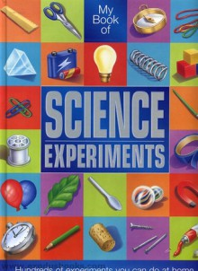 My Book Of Science Experiments - Nicola Baxter