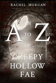 An A to Z of Creepy Hollow Fae - Rachel Morgan