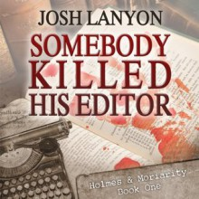 Somebody Killed His Editor - Kevin R. Free, Josh Lanyon