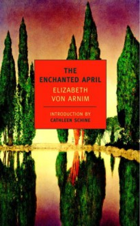 The Enchanted April - Elizabeth von Arnim, Cathleen Schine