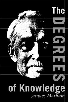 Degrees of Knowledge: Collected Works Jacques Maritain V7 - Jacques Maritain