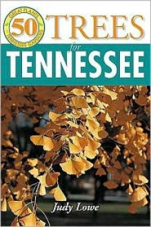50 Great Trees for Tennessee - Judy Lowe